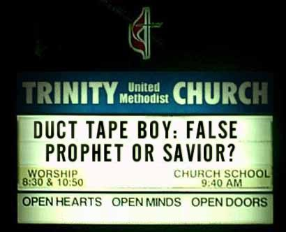 Duct Tape Boy: False Prophet or Savior?