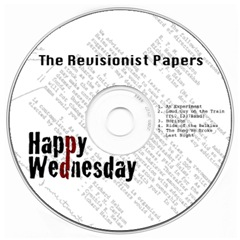 Happy Wednesday - The Revisionist Papers