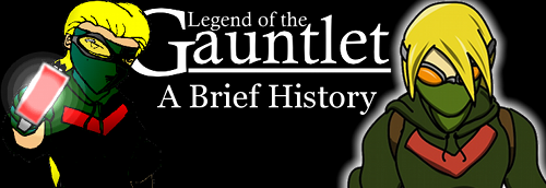 The (Mostly) Complete History of Legend of the Gauntlet