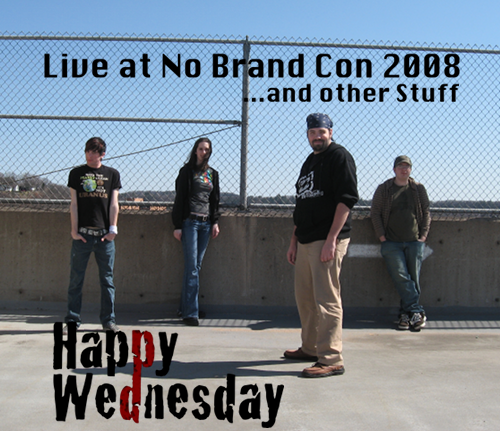 Happy Wednesday - Live at No Brand Con 2008... (Live Album)