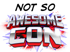 'Awesome Con' - Stealer of Weekends, Not So Awesome.
