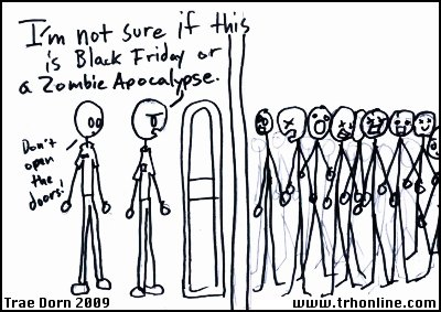 Black Friday is almost exactly like a Zombie Apocalypse.