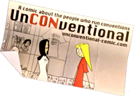 UnCONventional - A Webcomic about Conventions, Updated Tuesdays and Thursdays